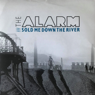 "Alarm ‎(The) - Sold Me Down The River (7"") (VG-/VG-)"
